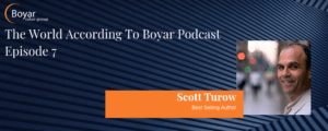 The World According To Boyar Podcast Episode 7: Scott Turow