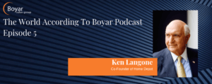 The World According To Boyar Podcast Episode 5: Ken Langone