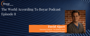The World According To Boyar Podcast Episode 8: David Alpert