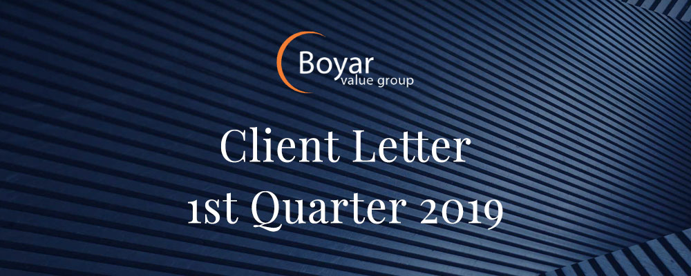 The Boyar Value Group's 1st Quarter 2019 Client Letter