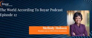 The World According To Boyar: Episode 12: Mellody Hobson