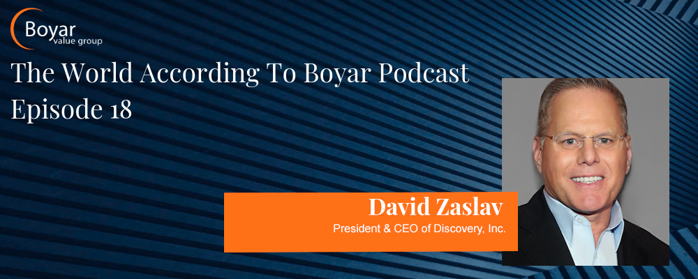 The World According To Boyar – Episode 18: David Zaslav
